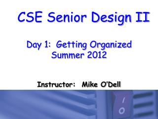 Day 1:  Getting Organized  Summer 2012