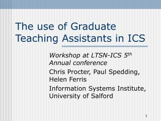 The use of Graduate Teaching Assistants in ICS
