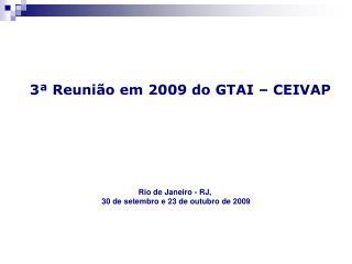 3ª Reunião em 2009 do GTAI – CEIVAP