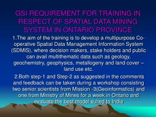 GSI REQUIREMENT FOR TRAINING IN RESPECT OF SPATIAL DATA MINING SYSTEM IN ONTARIO PROVINCE