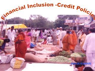 Financial Inclusion -Credit Policies