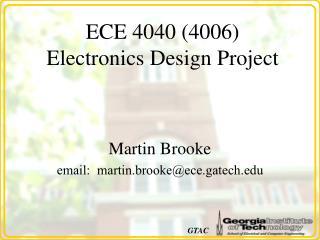 ECE 4040 (4006)  Electronics Design Project