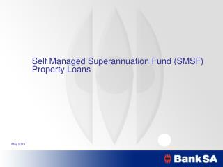 Self Managed Superannuation Fund (SMSF)  Property Loans