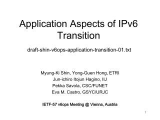Application Aspects of IPv6 Transition draft-shin-v6ops-application-transition-01.txt