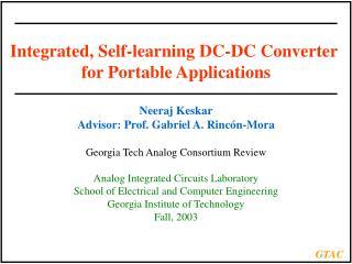 Integrated, Self-learning DC-DC Converter  for Portable Applications Neeraj Keskar