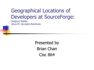 Geographical Locations of Developers at SourceForge: Gregorio Robles Jesus M. Gonzalez-Barahona