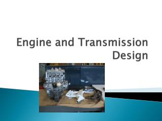 Engine and Transmission Design