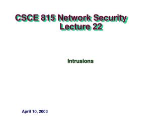 CSCE 815 Network Security                     Lecture 22