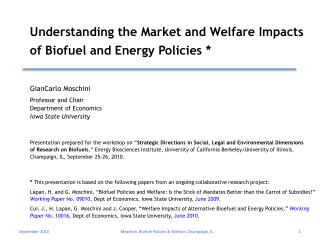 Understanding the Market and Welfare Impacts of  Biofuel  and Energy Policies *