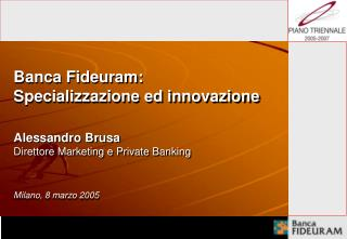 Banca Fideuram:  Specializzazione ed innovazione