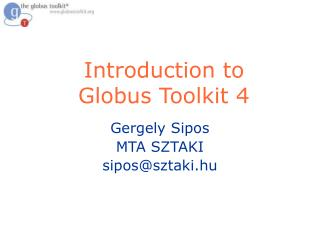 Introduction to  Globus Toolkit 4