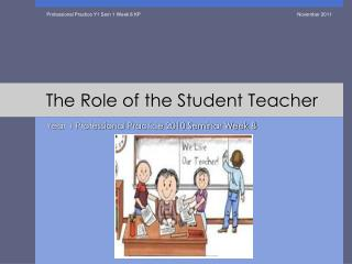 The Role of the Student Teacher