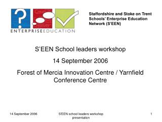 Staffordshire and Stoke on Trent Schools' Enterprise Education Network (S'EEN)