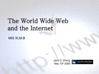 The World Wide Web  and the Internet