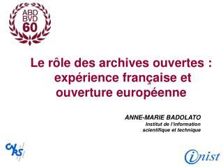 Le rôle des archives ouvertes :  expérience française et ouverture européenne