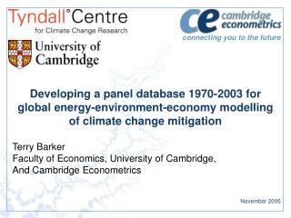 Terry Barker Faculty of Economics, University of Cambridge, And Cambridge Econometrics