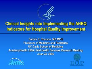 Clinical Insights into Implementing the AHRQ Indicators for Hospital Quality Improvement