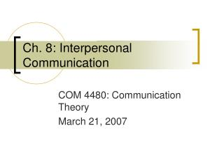 Ch. 8: Interpersonal Communication