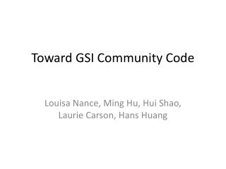 Toward GSI Community Code