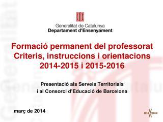 Formació permanent del professorat Criteris, instruccions i orientacions 2014-2015 i 2015-2016