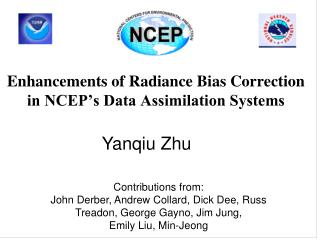 Enhancements of Radiance Bias Correction in NCEP's Data Assimilation Systems