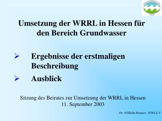 Umsetzung der WRRL in Hessen f�r den Bereich Grundwasser