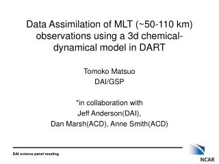 Data Assimilation of MLT (~50-110 km) observations using a 3d chemical-dynamical model in DART