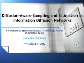 Diffusion-Aware Sampling and Estimation in Information Diffusion Networks