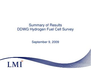 Summary of Results  DDWG Hydrogen Fuel Cell Survey