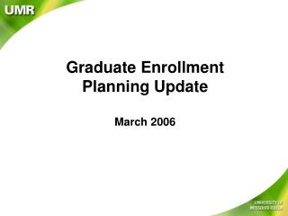 Graduate Enrollment Planning Update March 2006