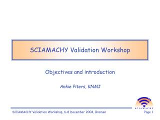 SCIAMACHY Validation Workshop