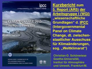Christian-D. Schönwiese Goethe-Universität, Institut für Atmosphäre und Umwelt, Frankfurt/M.