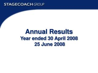 Annual Results Year ended 30 April 2008  25 June 2008