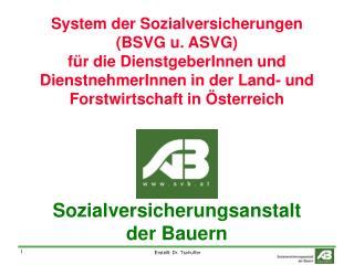 System der Sozialversicherungen  (BSVG u. ASVG)