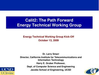 Calit2: The Path Forward Energy Technical Working Group