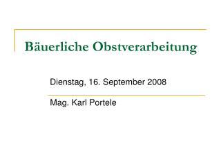 Bäuerliche Obstverarbeitung Dienstag, 16. September 2008