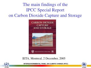 The main findings of the  IPCC Special Report  on  Carbon Dioxide Capture and Storage