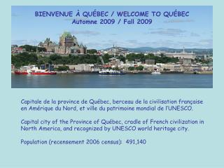BIENVENUE À QUÉBEC / WELCOME TO QUÉBEC Automne 2009 / Fall 2009