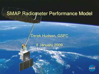 SMAP Radiometer Performance Model Derek Hudson, GSFC 8 January 2009