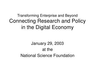Transforming Enterprise and Beyond Connecting Research and Policy in the Digital Economy
