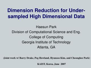 Dimension Reduction for Under-sampled High Dimensional Data