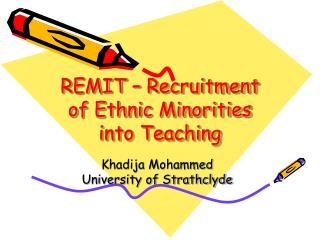 REMIT – Recruitment of Ethnic Minorities into Teaching