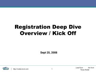 Registration Deep Dive Overview / Kick Off