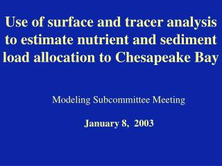 Modeling Subcommittee Meeting       January 8,  2003