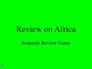 Review on Africa