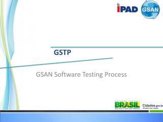 GSAN Software Testing Process
