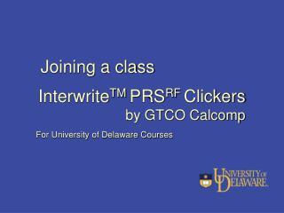 Interwrite TM  PRS RF  Clickers by GTCO Calcomp