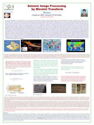 Seismic Image Processing �by Wavelet Transform Sunjay Geophysics,BHU, Varanasi-221005,India