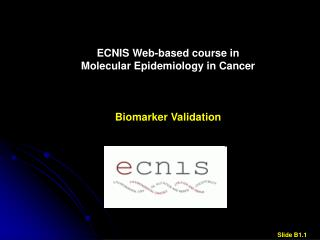 ECNIS Web-based course in Molecular Epidemiology in Cancer Biomarker Validation