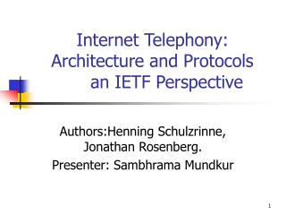 Internet Telephony: Architecture and Protocols  	an IETF Perspective